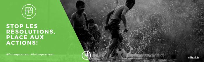 Stop les Résolutions ! Place aux Actions ! Article par Nihal Mougamadou, avec un visuel avec des enfants jouant au football