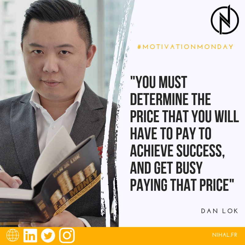 "#04 Dan Lok - Motivation Monday ""You must determine the price that you will have to pay to achieve success, and get busy paying that price"" Author of F.U. Money"
